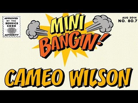 Cameo Wilson - Mini Bangin!