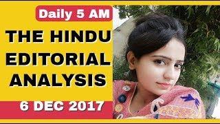 THE HINDU EDITORIAL ANALYSIS 6 DEC 2017(IAS,SSC,BANKING,PCS,CURRENT AFFAIRS)