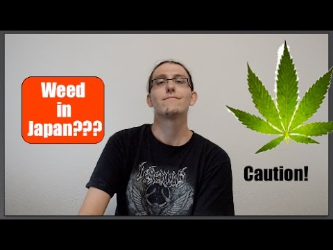 LETS NOT SMOKE IT HERE | The Strict Weed Laws in Japan