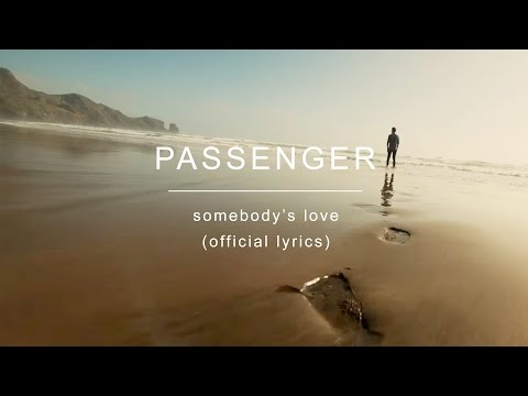 Passenger | Somebody's Love (Official Lyrics)
