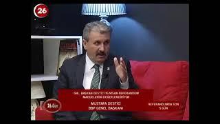 26.Gün | BBP Genel Başkanı Mustafa Destici