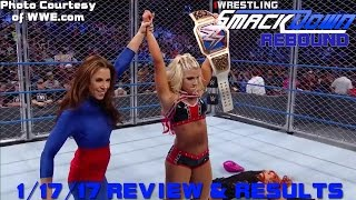 WWE SMACKDOWN RESULTS & REVIEW 1/17/17: MICKIE JAMES RETURNS! EPIC STEEL CAGE MATCH!