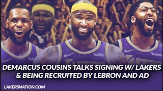 Lakers Interview: DeMarcus Cousins Explains Signing Contract, Being Recruited by LeBron & AD