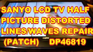Sanyo LCD with Distorted Half Picture Lines Waves Distortion Distorted DP46819
