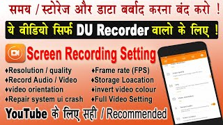 Du Recorder Video Resolution Setting,Video quality,FPS,Frame rate,Record Audio,Loacation,Record,etc