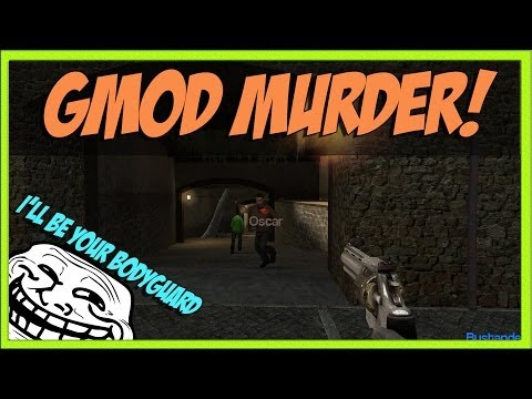 I will be your bodyguard! (GMOD Murder)