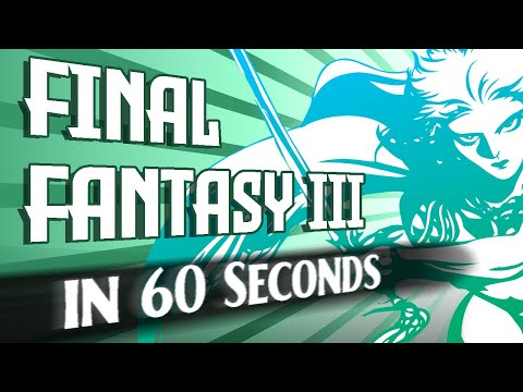Final Fantasy III Told in 60 Seconds