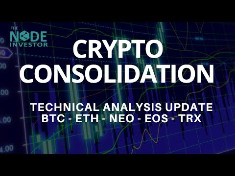 Bitcoin Consolidation - Update on BTC - NEO - EOS - TRX