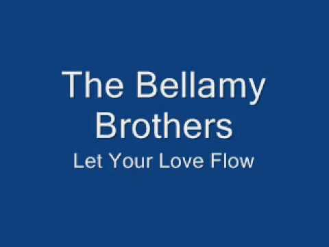 The Bellamy Brothers-Let Your Love Flow