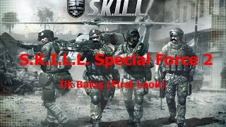 S.K.I.L.L Special Force 2 İlk Bakış (First Look) [PC]