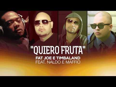 Fat Joe e Timbaland Feat. Naldo Benny e Maffio - Quiero Fruta