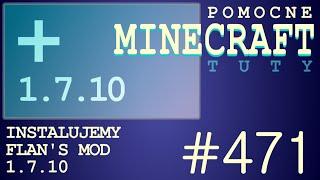 Flan's Mod 1.7.10 - Jak zainstalować mody - PL Instalacja moda do Minecraft 1.7.10