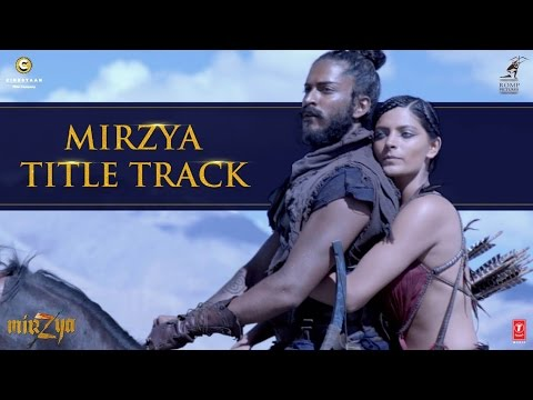 MIRZYA Title Song   MIRZYA   Harshvardhan Kapoor, Saiyami Kher   Shankar Ehsaan Loy   T-Series
