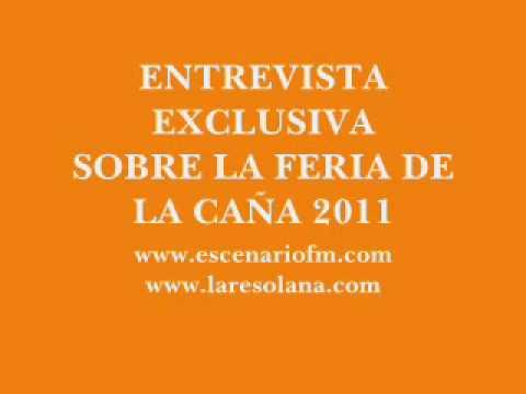 FERIA de la CAÑA 2011 - ENTREVISTA