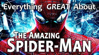 Everything GREAT About The Amazing Spider-Man! (2012)