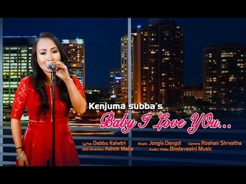 Baby I Love You by Kenjuma Subba || Valentine's Day Song 2018 || Dabbu Kshetri