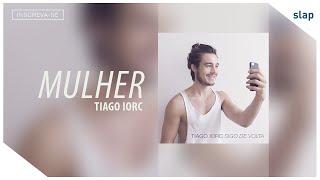 download musica TIAGO IORC - Mulher