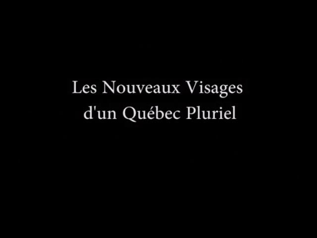 Les Nouveaux Visages d'un Quebec Pluriel