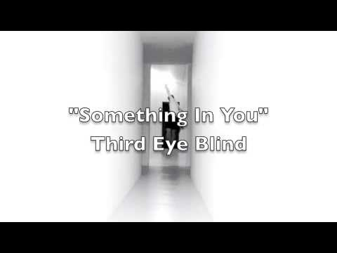 Third Eye Blind - Something In You