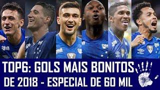 TOP 6: GOLS MAIS BONITOS DO CRUZEIRO EM 2018 #60K