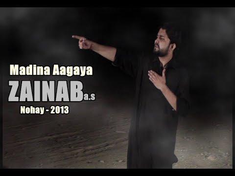Syed Raza Abbas Zaidi 2013 Noha  Madena Agaya Zainab S.a video