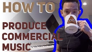 Download Lagu How To Produce Commercial Music Gratis STAFABAND