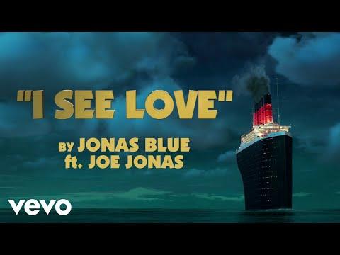 Jonas Blue - I See Love Ft. Joe Jonas (From Hotel Transylvania 3) | Jonas