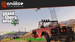 Grand Theft Auto V (GTA V) Core I3 4150 + GTX650 2GB ( PC GAMER CUSTO X BENEFICIO K9-X)