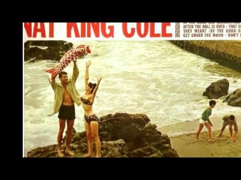 THOSE LAZY-HAZY-CRAZY DAYS OF SUMMER--NAT KING COLE (NEW ENHANCED VERSION) 720P