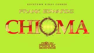 Frank Edwards - CHIOMA (Good God)