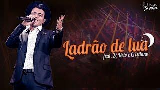 download musica THIAGO BRAVA - LADRÃO DE LUA - Part Zé Neto e Cristiano DVD TUDO NOVO DE NOVO