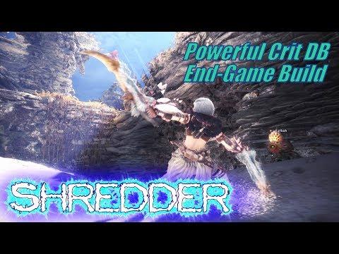 Monster Hunter World (MHW) - The Shredder (Powerful DB Crit Build)