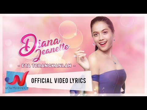 Lagu Diana Jeanette - Eta Terangkanlah (Official Video Lyric)
