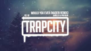 Skrillex Poo Bear Would You Ever Naderi Remix