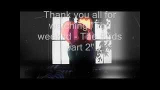 Watch Weeknd The Birds Part 2 video