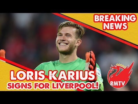Liverpool Sign Loris Karius! | Breaking News