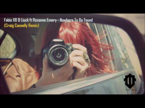 Fabio XB & Liuck ft Roxanne Emery - Nowhere To Be Found (Craig Connelly Remix)