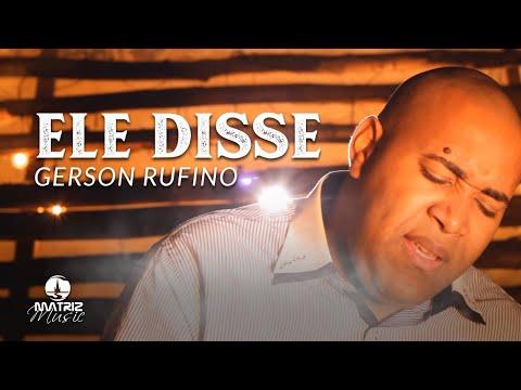 Gerson Ruffino - Ele Disse [Clipe Oficial]
