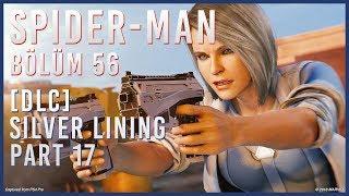 [DLC] SILVER LINING - BÖLÜM 56 - MARVEL'S SPIDER-MAN PS4 PRO TÜRKÇE