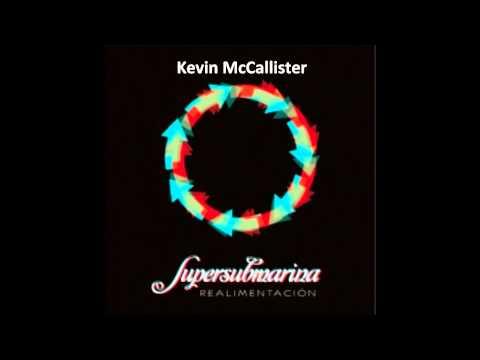 Supersubmarina - Kevin Mcallister