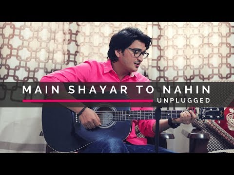 Main Shayar To Nahin Magar Ae Haseen  | Best Acoustic Unplugged Cove 2018 | By Om Dagur