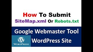 How To Submit WordPress Site Sitemap.xml or Robots.txt  || Google Webmaster Tool || SEO