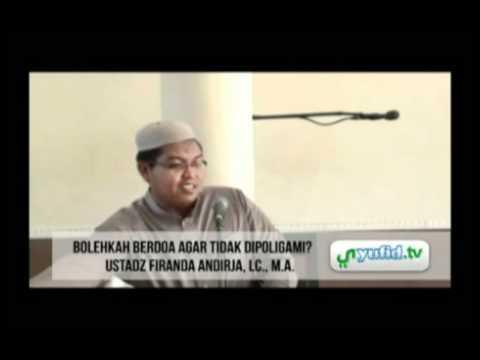 Tidak Mau Poligami - Tanya-jawab Pengajian Umum Dengan Ustadz Firanda Andirja, M.A.