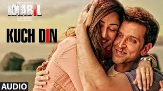 Kuch Din Full Song (Audio) |  Kaabil | Hrithik Roshan, Yami Gautam | Jubin Nautiyal