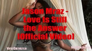 Jason Mraz Love Is Still The Answer Official Audio