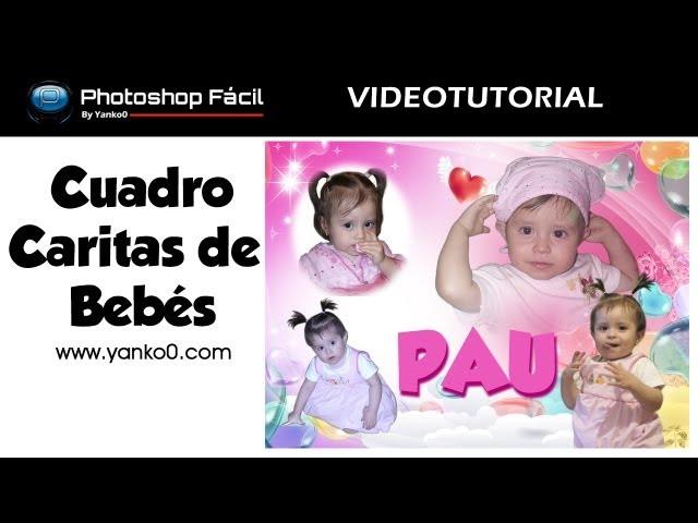 Cuadro Caritas de Bebe VideoTutorial by @yanko0 ~ Photoshop Facil