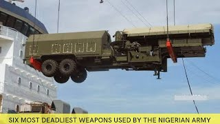 6 Most Sophisticated Weapons Used By The Nigerian Army.