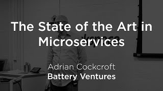 The State of the Art in Microservices by Adrian Cockcroft