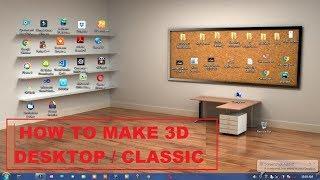 How To Make Classic 3D Desktop In Windows 7/8/10 || Make classic desktop