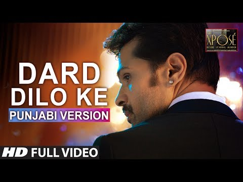 The Xpose: Dard Dilo Ke Full Video Song | Punjabi Version | Himesh Reshammiya, Yo Yo Honey Singh video